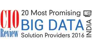 20 Most Promising Big Data Solution Providers - 2016